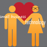 Small Business & Technology: A Match Made in Heaven