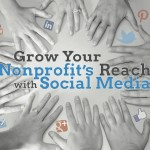 How to Grow your Nonprofit's Reach with Social Media